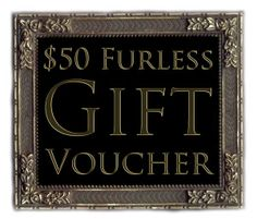 WIN a $50 Furless Gift Voucher With Your Bestie! Details here>> http://furless.com.au/index.php/info/win/153-win-a-50-furless-gift-voucher-with-your-bestie