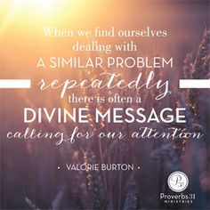 """""""When we find ourselves dealing with a similar problem repeatedly, there is often a divine message calling for our attention."""" ~ Valorie Burton, author of """"Get Unstuck, Be Unstoppable"""" // If you've ever struggled with overcommitment or overcompensating -- you'll appreciate the practical wisdom in today's devotion:"""