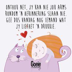 (Jy kannie jou arms om 'n herinnering slaan nie) Beautiful Verses, Afrikaans Quotes, Carpe Diem, Qoutes, Positivity, Motivation, Lisa, Om, Friends