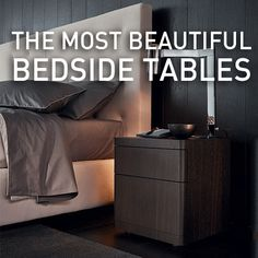 A #bed is nothing without a nice and useful #bedside table. We got the best one from the best #design brands. Find out yours!