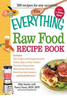 The Everything Raw Food Recipe Book By Mike Snyder, Nancy Faass and Lorena Novak Bull