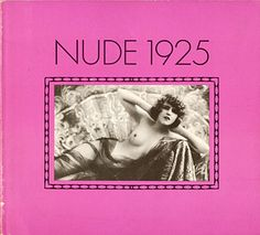 J. P. Bourgeron, P. J. Balbo (Editors) Nude 1925 - A Look at French Postcards