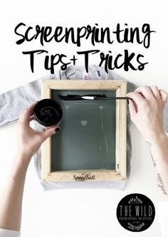 Screen Printing Tips and Tricks from The Wild