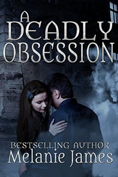 A Deadly Obsession by Melanie James, http://www.amazon.com/dp/B00LP4H44A/ref=cm_sw_r_pi_dp_Kt4zub0G7R3DB