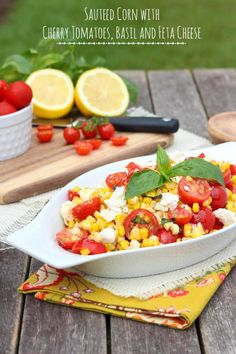 Sautéed Corn with Basil and Tomatoes - the perfect side dish with plenty of savory flavors! #summer #sidedish #corn #recipe #grilling
