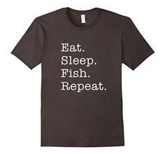 Amazon.com: Eat. Sleep. Fish. Repeat. Funny Fishing T-Shirt: Clothing