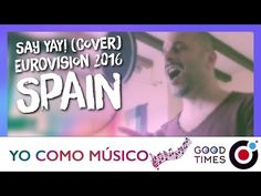 Say Yay (Cover) - Eurovision Song Contest 2016 - SPAIN - YouTube