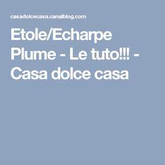 Etole/Echarpe Plume - Le tuto!!! - Casa dolce casa