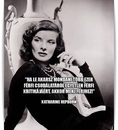 Daily Wisdom, Katharine Hepburn, Live Laugh Love, Truth Quotes, Real Women, Positive Thoughts, Motivation Inspiration, Picture Quotes, Funny Pictures
