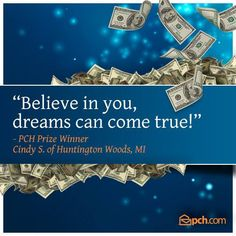 """Inspirational advice on how keeping the faith and a """"believe in you"""" attitude can help you to hold onto your dream of winning the PCH Sweepstakes! Make A Wish, Believe In You, Last Dream, Win For Life, Winner Announcement, Congratulations To You, Publisher Clearing House, Winning Numbers, Good Luck To You"""