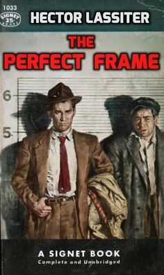 THE PERFECT FRAME, by Hector Lassiter