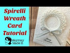 Spirelli Wreath Card using Dies and Bakers Twine - YouTube
