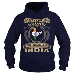 awesome I May Live In Brunei But I Was Made In India