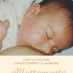 Come attaccare correttamente il bambino al seno – Allattamento Breastfeeding Stories, Latte, Advice, Blog, Tips, Blogging