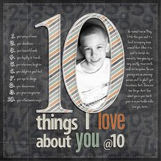 Ten uploaded in GIS Membership - for critique: Inspired by Kim Watsons 10 Years. Ten things I love about my son as he just turned 10 yrs. old. The ba...