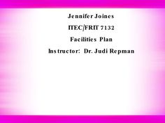 jennifer-joines-facilities-plan by jjoines via Slideshare