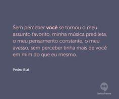 Frases de Pedro Bial - Belas Frases