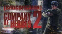 BadComedian - Company of Heroes 2 (ОБЗОР ИГРЫ ОТ BadComedian )
