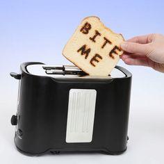 Toast with attitude.