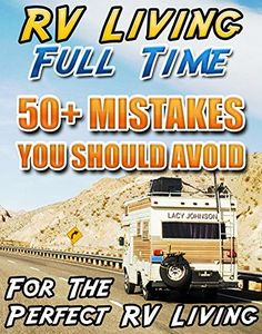 Full time RVing certainly has its challenges. Read these can't miss tips by a couple who recently decided to visit all 48 of the lower United States.