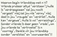 Waarom begin Vriendskap met 'n V? Afrikaans, Friendship, Math Equations, Quotes, Quotations, Quote, Shut Up Quotes