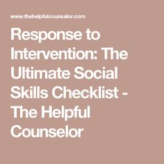 Response to Intervention: The Ultimate Social Skills Checklist - The Helpful Counselor