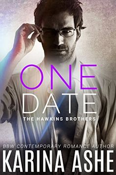 One Date: BBW Contemporary Romance (The Hawkins Brothers Part 1) by Karina Ashe http://www.amazon.com/dp/B00ZGVM8GC/ref=cm_sw_r_pi_dp_4GZRvb16AH7Q2
