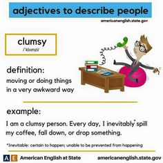 adjectives to describe people: clumsy English Speaking Skills, English Language Learning, English Lessons, Teaching English, Learn English, English Adjectives, English Phrases, English Idioms, English Words