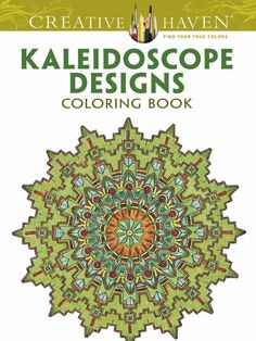 Creative Haven Kaleidoscope Designs Coloring Book