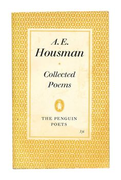 AE Houseman Collected Poems, Penguin Poets. 1961.