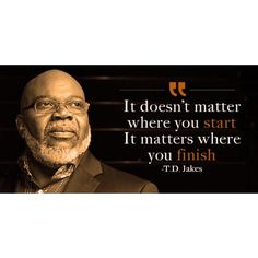 It doesn't matter where you start, it matters where you finish. #Destiny Destinythebook.com