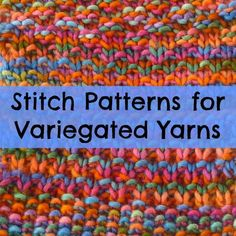 Stitch Patterns for Variegated Yarns: