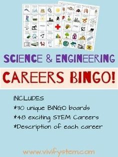 A game for science, technology, engineering, math (STEM) careers!  Do you know what a sound engineer does? What about a food scientist? This twist on the classic BINGO game will expose students to exciting science and engineering or STEM careers.
