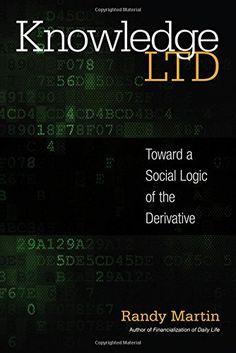 Knowledge LTD: Toward a Social Logic of the Derivative Te...