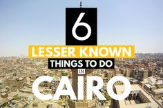 6 Unique Things to Do in Cairo: Looking for some lesser known things to do in Cairo? Whatever you do, don't leave without reading this list first!