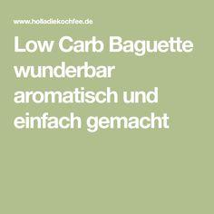 Low Carb Baguette wunderbar aromatisch und einfach gemacht
