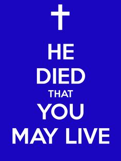HE DIED THAT YOU MAY LIVE. Thank You Jesus, God Jesus, Jesus Christ, Jesus Is Alive, Choose Life, Jesus Freak, Jesus Loves Me, Spiritual Inspiration, God Is Good