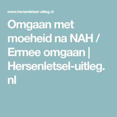 Omgaan met moeheid na NAH / Ermee omgaan | Hersenletsel-uitleg.nl