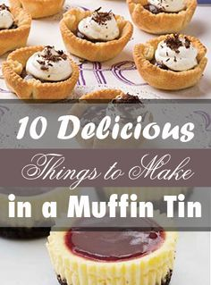 10 Delicious Things to Make in a Muffin Tin