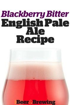 Blackberry Bitter English Pale Ale Brewing Recipe
