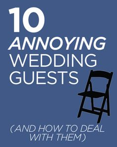 10 Annoying Wedding Guests (And How To Deal With Them!)