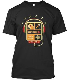 MUSIC A LIFE -DJ PLAY | Teespring Its awesome to dress this shirt as @glamourgirl