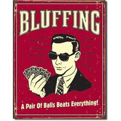 Poker Bluffing a Pair of Balls Beats Everything Distressed Retro Vintage Tin Sign