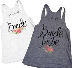 "Bride Tribe. Vintage White is ""Bride"". Gray is ""Bride Tribe"" Great for Bachelorettes! Women's racerback tank top.  Super..."