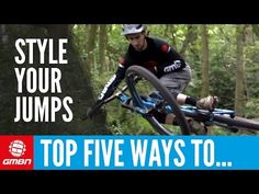 Top 5 Ways To Style Your Jumps | Mountain Bike Skills - YouTube