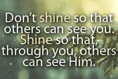 """""""What manner of men [and women] ought ye to be? Verily I say unto you, even as I am. Behold I am the light; I have set an example for you. Therefore, hold up your light that it may shine unto the world, [and] let your light so shine before men, that they may see your good works, and glorify your Father which is in heaven. Behold I am the light which ye shall hold up."""" (see Matt. 5:16 in the Holy Bible; 3 Ne. 18:16, 24, 27:27 in the Book of Mormon: Another Testament of Jesus Christ)"""