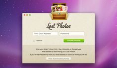 Lost Photos - weeds through your email account of choice to find any photos that may have gotten forgotten in the shuffle, taking the legwork out of the otherwise tedious task of sifting back through old emails. Simply choose an email account, log in and give it a few minutes to work