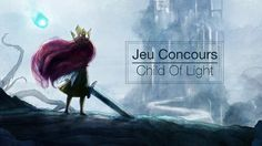 Concours Child Of Light
