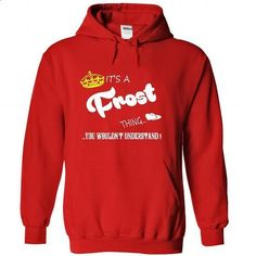Its a Frost Thing, You Wouldnt Understand !! tshirt, t  - #diy tee #grey sweater. ORDER NOW => https://www.sunfrog.com/Names/Its-a-Frost-Thing-You-Wouldnt-Understand-tshirt-t-shirt-hoodie-hoodies-year-name-birthday-2804-Red-47564975-Hoodie.html?68278