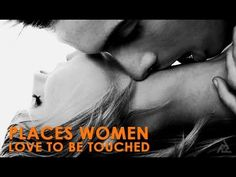 5 Places Women Love To Be Touched | Best Health and Sex Tips | Education